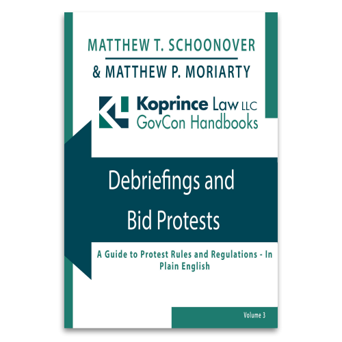 Debriefings and Bid Protests: A Guide to Protest Rules and Regulations - In Plain English